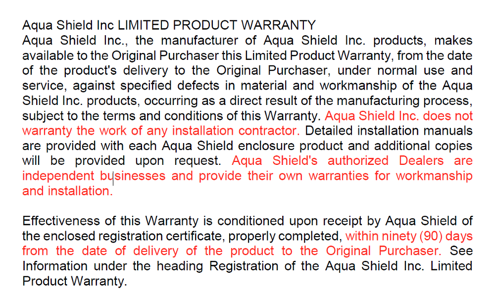 Aquashield has very limited warranty